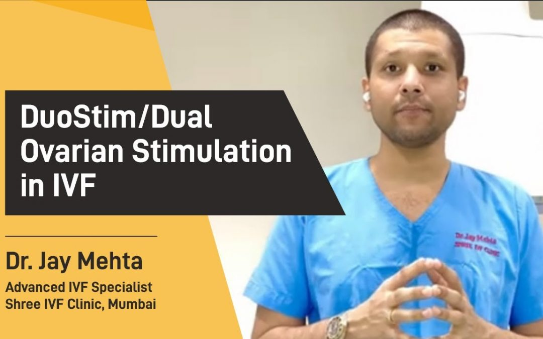 DuoStim IVF | Techniques of Ovarian Stimulation for low AMH